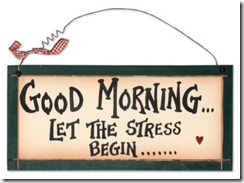 good-morning-let-the-stress-begin